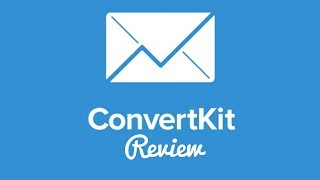 ConvertKit Review – A Complete In-Depth Review [2018]